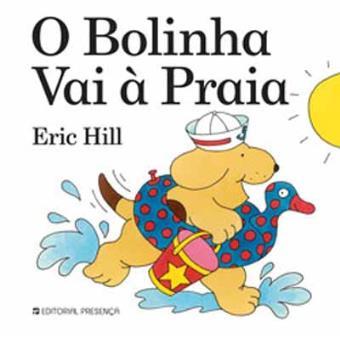 """O Bolinha Vai à Praia"", Eric Hill, Fnac"